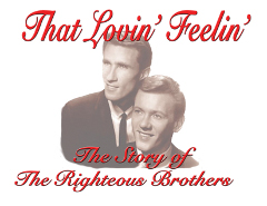That Lovin' Feelin': The Story of the Righteous Brothers